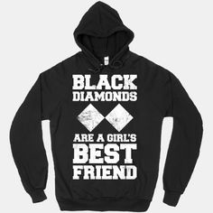 Black Diamonds Are A Girl's Best Friend (White Ink) #skiing #snowboarding #girlsbestfriend