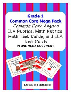 (EVERY LITERATURE & INFORMATIONAL TEXT STANDARD PLUS EVERY MATH STANDARD IS INCLUDED) Grade 1 Common Core Mega Document. ELA task cards, math task cards, Common Core ELA rubrics, and Common Core math rubrics all in one document! Great for guided reading and for math. Use the task cards as math and literacy centers. Use the rubrics during guided reading. Click the image. $10