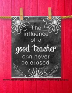 Teacher Appreciation Week: Teacher Appreciation Week Poster - This printable Teacher Appreciation Week poster features a chalkboard background with the teacher quote:  The influence of a good teacher can never be erased.