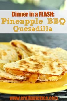 Flour Tortillas Cheese (Any variety - usually mix cheddar and pepperjack)  Pineapple Tidbits (fresh or canned)  BBQ Sauce  Chicken (optional) #easy #dinner