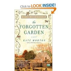The Forgotten Garden: A Novel. I loved this book. A little girl who ends up alone on a dock is raised by the dockmaster and his wife. The story follows her life as she tries to figure out where she came from.