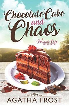 Chocolate Cake and Chaos (Peridale Cafe Cozy Mystery)