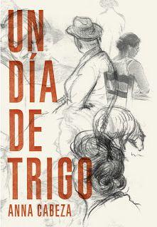 Un día de trigo, Anna Cabeza (Ed Bambú). Muy corto y muy intenso. Retrospección ambientada en un pueblo de los Pirineos a finales de los años 40. Se puede encontrar también en Catalán. De 14 a 16 años.