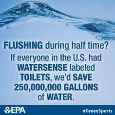 When you flush during halftime today, you could be saving water with WaterSense. And, if we add up the savings across the country, that's a lot of water. Do you have a WaterSense toilet? #GreenSports #SB49