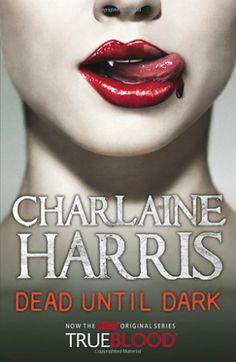 Dead Until Dark: A True Blood Novel, Charlaine Harris
