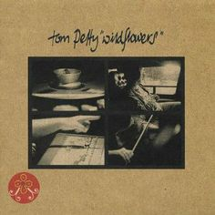 Wildflowers - Tom Petty