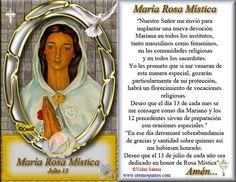 HISTORIA DE LAS APARICIONES DE MARÍA ROSA MÍSTICA   Fiesta: 13 de Julio     Síntesis de la Historia de las Apariciones de la Rosa Mistica...