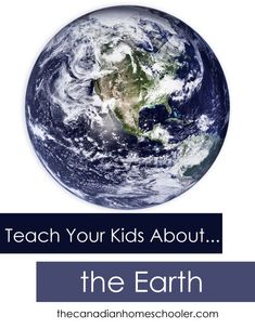 Teach Your Kids About … the Earth – The Canadian Homeschooler Geography Interactive Notebook, Interactive Notebooks, Earth Day Activities, Stem Activities, Teaching Biology, Help Teaching, Earth Science, Life Science, Continents And Oceans