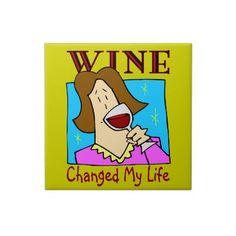 Wine Changed My Life Ceramic Tile by figstreetstudio