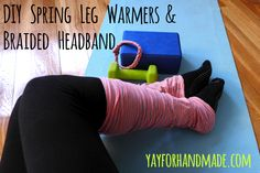 DIY Spring Leg Warmers & Headband! - Yay for Handmade!