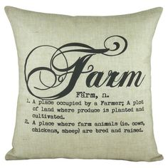 if I lived on a farm I would not need a pillow to tell me what a farm was