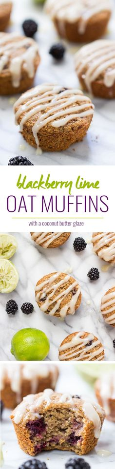 Blackberry Lime Oatmeal Muffins topped with a creamy coconut butter ...