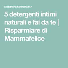 5 detergenti intimi naturali e fai da te   Risparmiare di Mammafelice