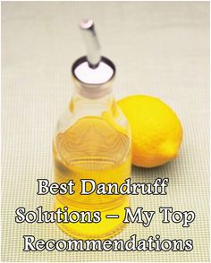 Best Dandruff Solutions – My Top Recommendations