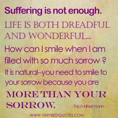 Thich-Nhat-Hanh-Quotes-suffering-is-not-enough1   Paul Wesselmann