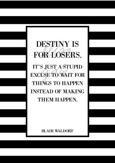 "Art print: ""Destiny is for losers."" Blair Waldorf from Gossip Girl, A3…"