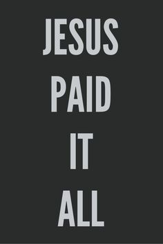 All to Him I owe. Sin had left a crimson stain, He washed it white as snow! Thank you Jesus!