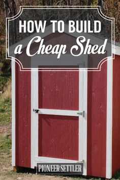 Store and Save | Learn How to Build a Cheap Shed