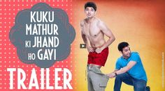 Watch The Kuku Mathur Ki Jhand Ho Gayi Official Trailer