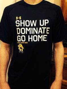 "My son just got home from Cliff Keen Folkstyle Nationals in Iowa and brought home this shirt. ""Show Up Dominate Go Home"" #theiowaway #wrestling #underarmour #wrestler"