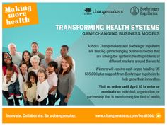 Boehringer Ingelheim and Ashoka Changemakers launched 'Transforming Health Systems: Gamechanging Business Models', an online competition to discover innovative business models that are solving critical problems in health systems around the world. Visit www.changemakers.com\healthbiz