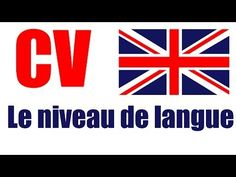 CV et niveau de langue (anglais par exemple). Comment indiquer sa pratique des langues ? - Tanmia.tv