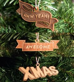 Aww Yeah!, Awesome & XMAS Wood Holiday Ornaments by Design des Troy on Scoutmob Shoppe.