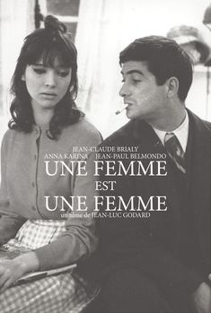 A Woman Is a Woman (French: Une Femme est une femme) is a 1961 French film directed by Jean-Luc Godard, featuring Anna Karina, Jean-Paul Belmondo and Jean-Claude Brialy. It is a tribute to American musical comedy and associated with the French New Wave.