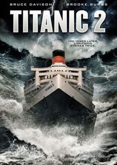 Titanic Ii 2010 On The 100th Anniversary Of The Original Voyage A