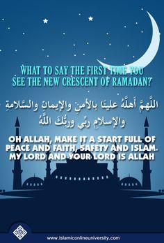 What to say the first time you see the new crescent of Ramadan اللَّهمَّ أَهلَّهُ علينَا بالأمنِ والإيمانِ والسَّلامةِ والإسلامِ ربِّي وربُّكَ اللَّهُ Transliteration: Allahumma ahillahu alayna bil-amni wal-iman was-salaamati wal-islam. Rabbi wa rabbuka Allah Translation: Oh Allah, make it a start full of peace and faith, safety and Islam. My lord and your lord is Allah [At-Tirmidhi] #Ramadan