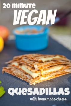 Vegan Quesadillas with Cashew Cheese