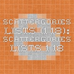 Scattergories Lists (1-18): Scattergories Lists 1-18