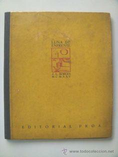 BORGES Jorge Luis: LUNA DE ENFRENTE. Editorial Proa. 1925. Primera edición