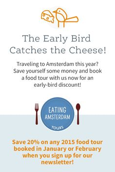 Eating Amsterdam offers Early Bird Discount. Save 20% on all Food Tours booked in January and February 2015!