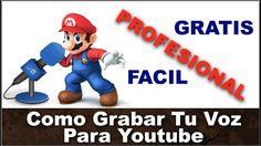 Como Grabar Tu Voz Como Profesional Para Youtube Facil y Gratis