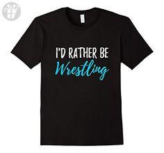 Mens I'd Rather Be Wrestling Shirt Funny tshirt Gift for Wrestler Medium Black - Funny shirts (*Amazon Partner-Link)