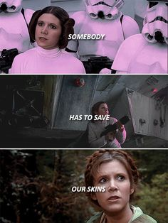"""Leia: """"Keep fighting until you can no longer fight, then exhaust the enemy chasing you, and turn and fight some more. Keep fighting."""" #starwars"""
