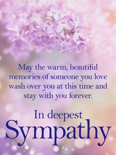 Send Free Sympathy Cards to Loved Ones on Birthday & Greeting Cards by Davia. It's free, and you also can use your own customized birthday calendar and birthday reminders. Sympathy Wishes, Sympathy Verses, Sympathy Card Sayings, Words Of Sympathy, Sympathy Notes, With Deepest Sympathy, Deepest Sympathy Messages, Sympathy Greetings, Sunday Greetings