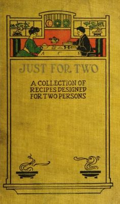 1909 Just for two; a collection of recipes designed ...