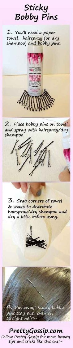Turn your bobby pins into sticky bobby pins if you have slippery straight hair.