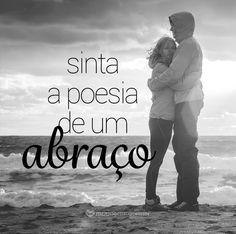 Sinta a poesia de um abraço. #mensagenscomamor #frases #pensamentos #poesia #amor #casais #relacionamentos #abraço