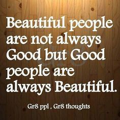 The diffrence between good people and beautiful people Great Quotes, Quotes To Live By, Inspirational Quotes, Jazz Quotes, Random Quotes, Awesome Quotes, Daily Quotes, Motivational Quotes, Good Thoughts