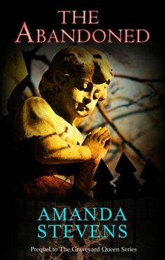 #The Abandoned de Amanda Stevens precuela de La reina del cementerio. Con la sinopsis traducida al español