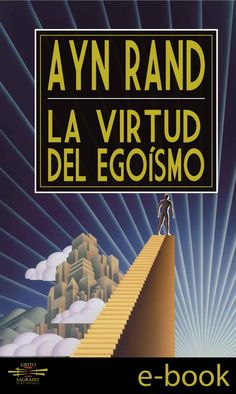 La Virtud del Egoismo (Spanish Edition)