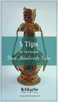 5 Tips to Increase Your Handicraft Sales. http://artifactnepal.com/5-tips-increase-handicraft-sales/