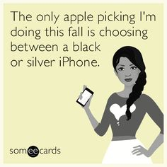 #News: The only apple picking I'm doing this fall is choosing between a black or silver iPhone.