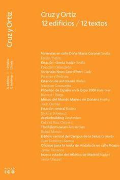 """Cruz y Ortiz : 12 edificios-12 textos = 12 buildings-12 texts / [edición = edition, Jesús Ulargui]. Fundación ICO, [Madrid] : 2016. 307 p. : il. Catálogo de la exposición """"Cruz y Ortiz 1/200 ... 1/2000"""", celebrada en el Museo ICO del 5 de octubre de 2016 al 22 de enero de 2017. Texto bilingüe en español e inglés. ISBN 9788493656850 Arquitectura -- Siglo XX. Arquitectura -- Siglo XXI. Cruz y Ortiz Arquitectos. Sbc Aprendizaje A-72CRUZ CRU http://millennium.ehu.es/record=b1850487~S1*spi"""
