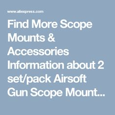 """Find More Scope Mounts & Accessories Information about 2 set/pack Airsoft Gun Scope Mounts For 3/8"""" 11mm Dovetail to 7/8"""" 20mm Weaver Picatinny Rail Mount Hunting Gun Accessories,High Quality airsoft protect,China airsoft red dot scope Suppliers, Cheap mount light from AirsoftPeak on Aliexpress.com"""