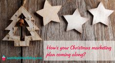 Are you ready for Christmas? Now is the time to start planning how to make this most of it as a marketing opportunity for your business.