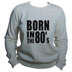 Born in The 80s Slogan Sweatshirt. Grey, S to XXL 30th Birthday Presents, Retro Sweets, Graphic Sweatshirt, T Shirt, Slogan, Sweatshirts, Grey, Gifts, Ash